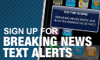 Sign Up For Breaking News Alerts